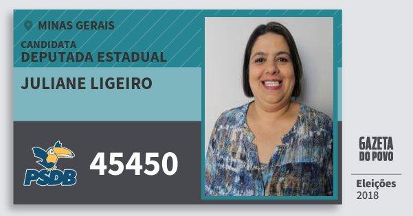 Santinho Juliane Ligeiro 45450 (PSDB) Deputada Estadual | Minas Gerais | Eleições 2018
