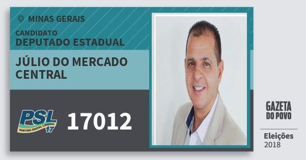 Santinho Júlio do Mercado Central 17012 (PSL) Deputado Estadual | Minas Gerais | Eleições 2018