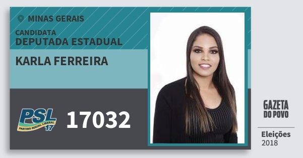 Santinho Karla Ferreira 17032 (PSL) Deputada Estadual | Minas Gerais | Eleições 2018