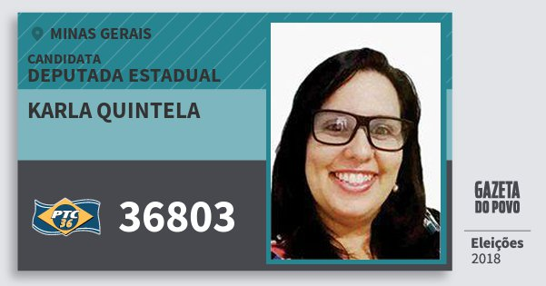 Santinho Karla Quintela 36803 (PTC) Deputada Estadual | Minas Gerais | Eleições 2018