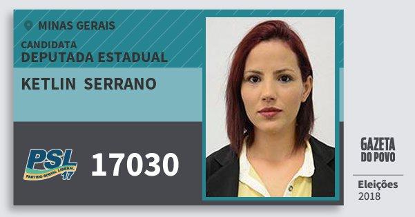 Santinho Ketlin  Serrano 17030 (PSL) Deputada Estadual | Minas Gerais | Eleições 2018