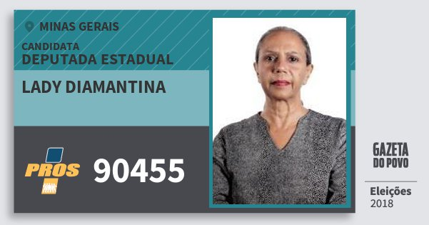Santinho Lady Diamantina 90455 (PROS) Deputada Estadual | Minas Gerais | Eleições 2018