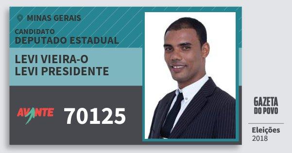 Santinho Levi Vieira-O Levi Presidente 70125 (AVANTE) Deputado Estadual | Minas Gerais | Eleições 2018