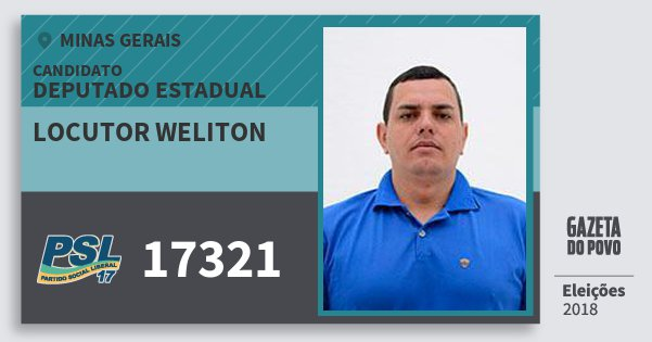 Santinho Locutor Weliton 17321 (PSL) Deputado Estadual | Minas Gerais | Eleições 2018