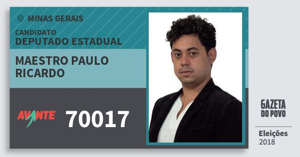 Santinho Maestro Paulo Ricardo 70017 (AVANTE) Deputado Estadual | Minas Gerais | Eleições 2018