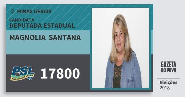 Santinho Magnolia  Santana 17800 (PSL) Deputada Estadual | Minas Gerais | Eleições 2018