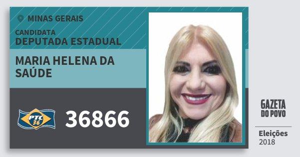 Santinho Maria Helena da Saúde 36866 (PTC) Deputada Estadual | Minas Gerais | Eleições 2018