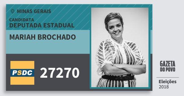 Santinho Mariah Brochado 27270 (DC) Deputada Estadual | Minas Gerais | Eleições 2018