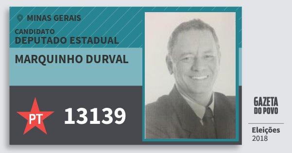 Santinho Marquinho Durval 13139 (PT) Deputado Estadual | Minas Gerais | Eleições 2018