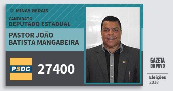 Santinho Pastor João Batista Mangabeira 27400 (DC) Deputado Estadual | Minas Gerais | Eleições 2018