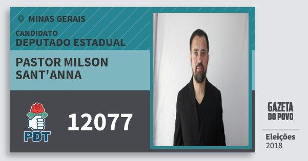 Santinho Pastor Milson Sant'anna 12077 (PDT) Deputado Estadual | Minas Gerais | Eleições 2018