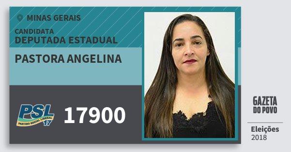 Santinho Pastora Angelina 17900 (PSL) Deputada Estadual | Minas Gerais | Eleições 2018