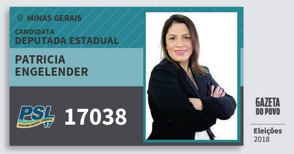 Santinho Patricia Engelender 17038 (PSL) Deputada Estadual | Minas Gerais | Eleições 2018