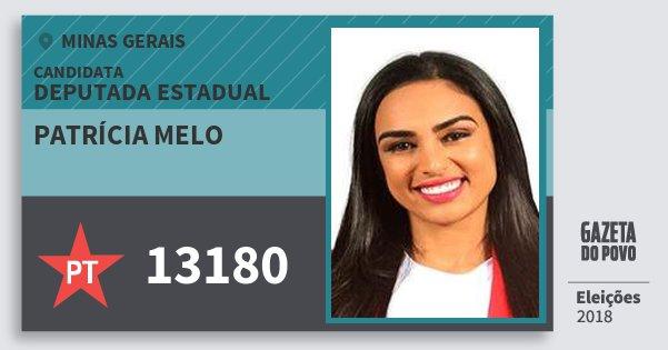 Santinho Patrícia Melo 13180 (PT) Deputada Estadual | Minas Gerais | Eleições 2018