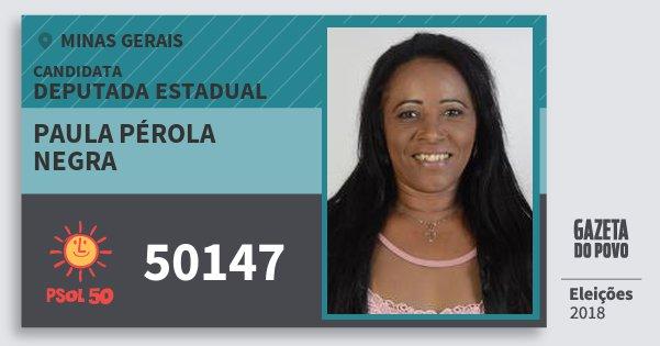 Santinho Paula Pérola Negra 50147 (PSOL) Deputada Estadual | Minas Gerais | Eleições 2018