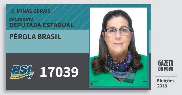 Santinho Pérola Brasil 17039 (PSL) Deputada Estadual | Minas Gerais | Eleições 2018