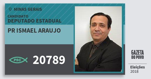 Santinho Pr Ismael Araujo 20789 (PSC) Deputado Estadual | Minas Gerais | Eleições 2018