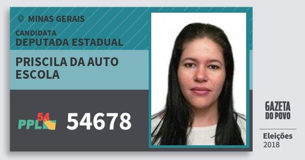 Santinho Priscila da Auto Escola 54678 (PPL) Deputada Estadual | Minas Gerais | Eleições 2018