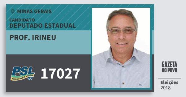 Santinho Prof. Irineu 17027 (PSL) Deputado Estadual | Minas Gerais | Eleições 2018