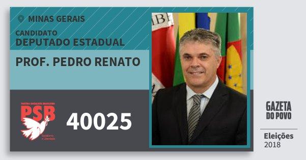 Santinho Prof Pedro Renato 40025 (PSB) Deputado Estadual | Minas Gerais | Eleições 2018