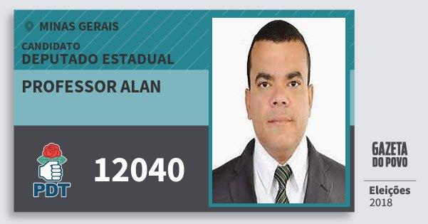 Santinho Professor Alan 12040 (PDT) Deputado Estadual | Minas Gerais | Eleições 2018