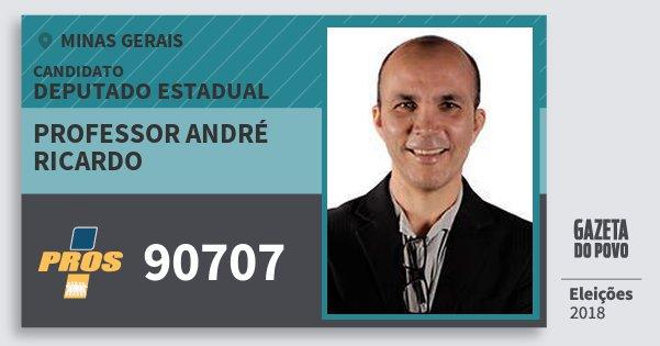 Santinho Professor André Ricardo 90707 (PROS) Deputado Estadual | Minas Gerais | Eleições 2018