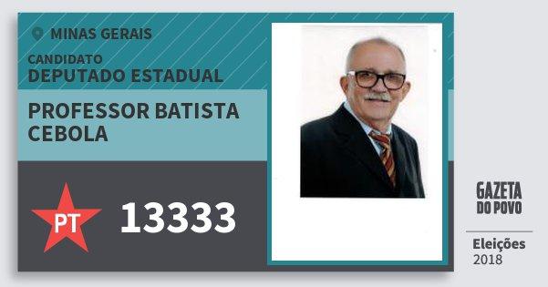 Santinho Professor Batista Cebola 13333 (PT) Deputado Estadual | Minas Gerais | Eleições 2018
