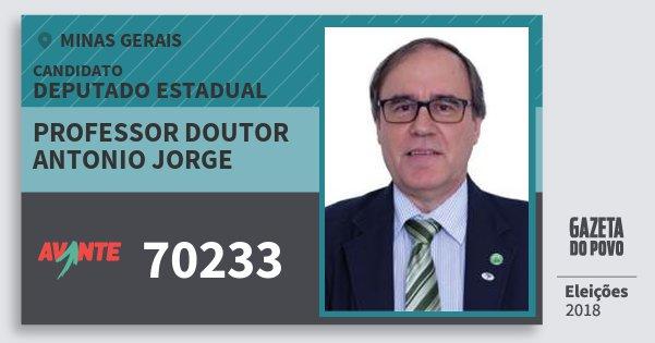Santinho Professor Doutor Antonio Jorge 70233 (AVANTE) Deputado Estadual | Minas Gerais | Eleições 2018