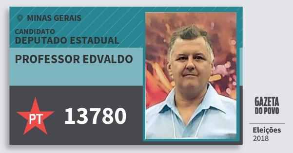 Santinho Professor Edvaldo 13780 (PT) Deputado Estadual | Minas Gerais | Eleições 2018