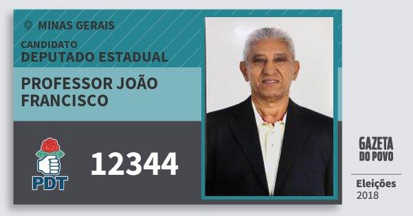 Santinho Professor João Francisco 12344 (PDT) Deputado Estadual   Minas Gerais   Eleições 2018