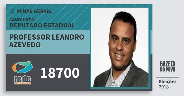 Santinho Professor Leandro Azevedo 18700 (REDE) Deputado Estadual | Minas Gerais | Eleições 2018