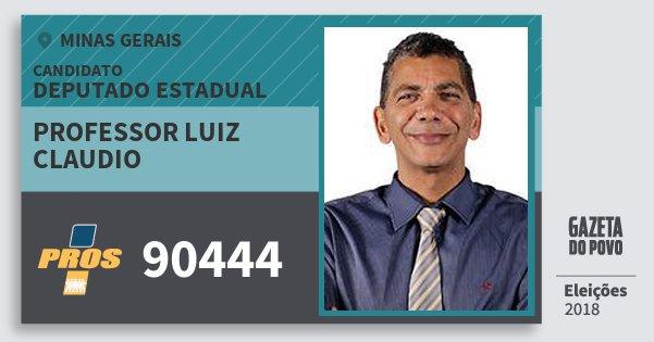 Santinho Professor Luiz Claudio 90444 (PROS) Deputado Estadual | Minas Gerais | Eleições 2018