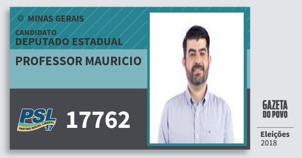 Santinho Professor Mauricio 17762 (PSL) Deputado Estadual | Minas Gerais | Eleições 2018