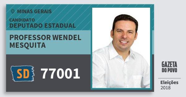 Santinho Professor Wendel Mesquita 77001 (SOLIDARIEDADE) Deputado Estadual | Minas Gerais | Eleições 2018