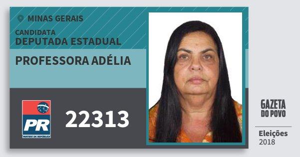 Santinho Professora Adélia 22313 (PR) Deputada Estadual | Minas Gerais | Eleições 2018