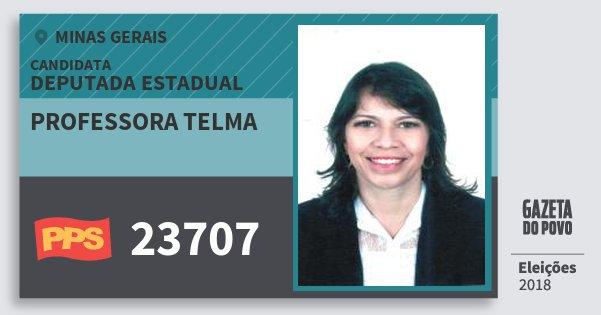 Santinho Professora Telma 23707 (PPS) Deputada Estadual | Minas Gerais | Eleições 2018