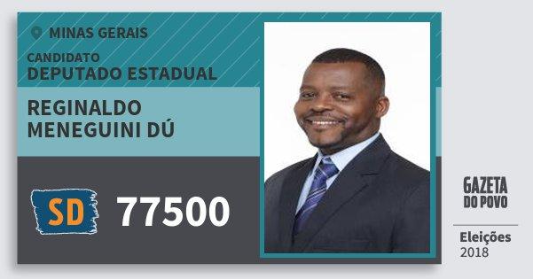 Santinho Reginaldo Meneguini Dú 77500 (SOLIDARIEDADE) Deputado Estadual | Minas Gerais | Eleições 2018