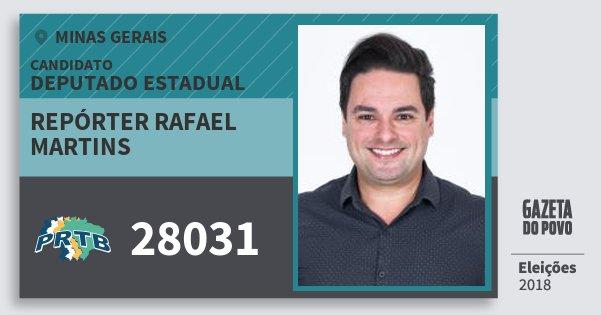 Santinho Repórter Rafael Martins 28031 (PRTB) Deputado Estadual | Minas Gerais | Eleições 2018