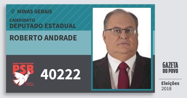 Santinho Roberto Andrade 40222 (PSB) Deputado Estadual | Minas Gerais | Eleições 2018