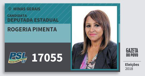 Santinho Rogeria Pimenta 17055 (PSL) Deputada Estadual | Minas Gerais | Eleições 2018