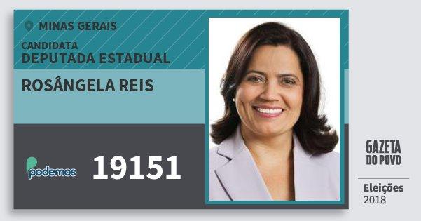 Santinho Rosângela Reis 19151 (PODE) Deputada Estadual | Minas Gerais | Eleições 2018