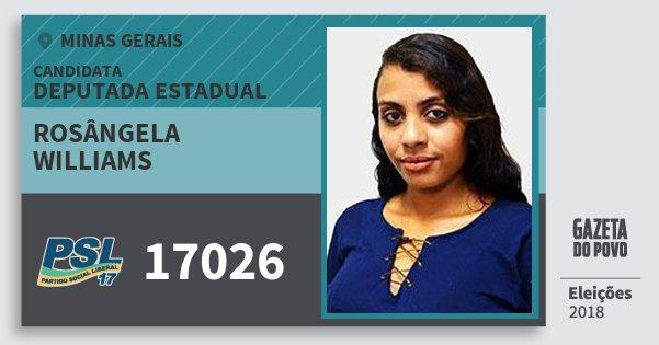 Santinho Rosângela Williams 17026 (PSL) Deputada Estadual | Minas Gerais | Eleições 2018