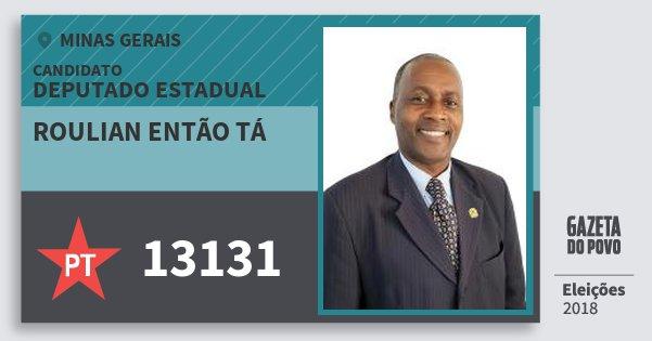 Santinho Roulian Então Tá 13131 (PT) Deputado Estadual | Minas Gerais | Eleições 2018