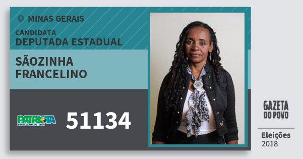 Santinho Sãozinha Francelino 51134 (PATRI) Deputada Estadual | Minas Gerais | Eleições 2018