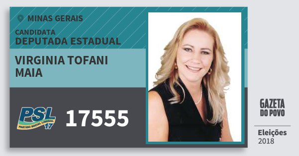 Santinho Virginia Tofani Maia 17555 (PSL) Deputada Estadual | Minas Gerais | Eleições 2018