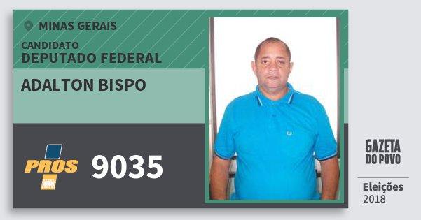 Santinho Adalton Bispo 9035 (PROS) Deputado Federal | Minas Gerais | Eleições 2018