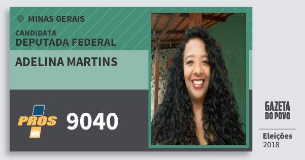 Santinho Adelina Martins 9040 (PROS) Deputada Federal | Minas Gerais | Eleições 2018