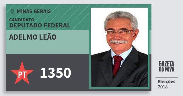 Santinho Adelmo Leão 1350 (PT) Deputado Federal | Minas Gerais | Eleições 2018