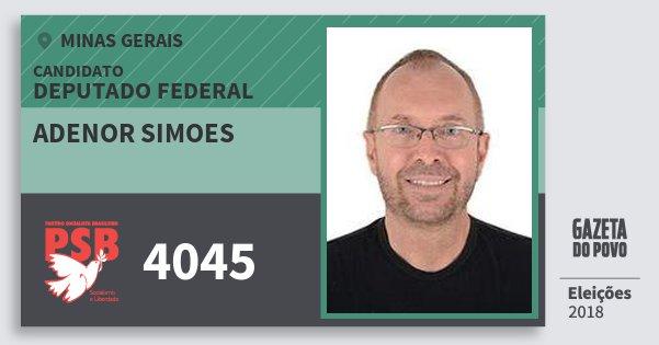 Santinho Adenor Simões 4045 (PSB) Deputado Federal | Minas Gerais | Eleições 2018