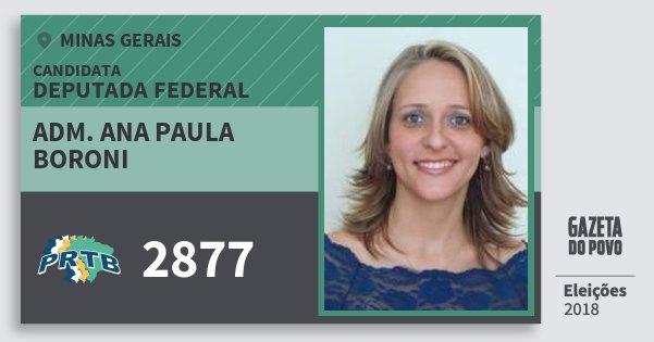 Santinho Adm. Ana Paula Boroni 2877 (PRTB) Deputada Federal | Minas Gerais | Eleições 2018